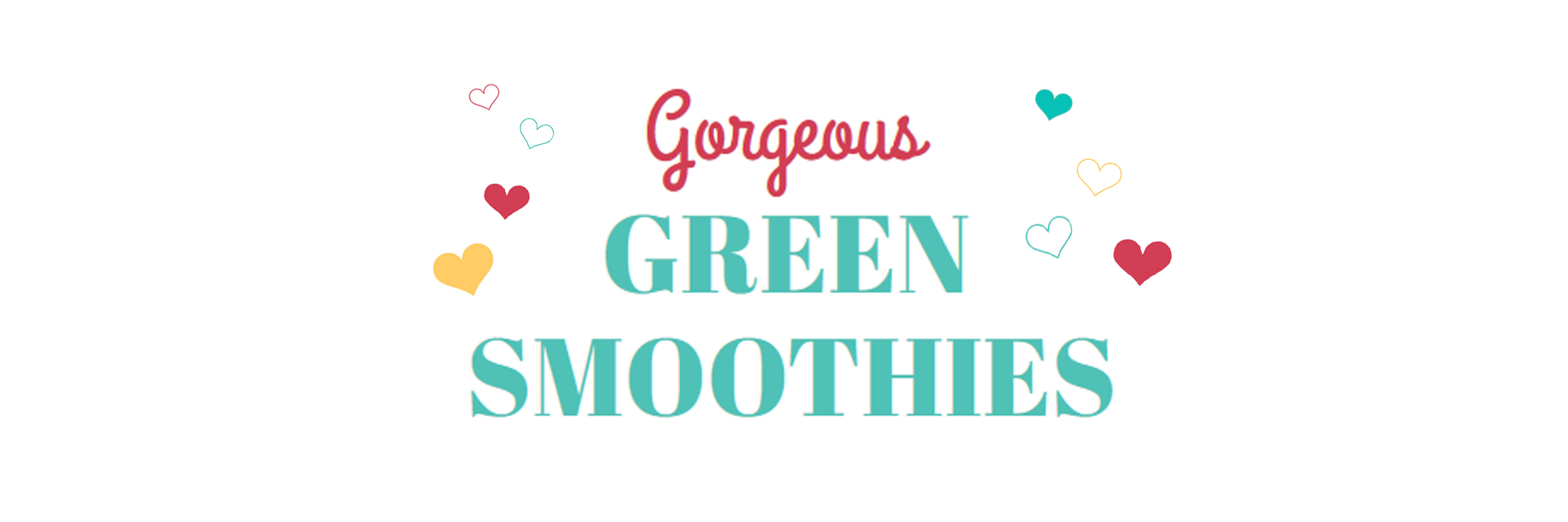 Gorgeous Green Smoothies
